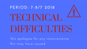 Notice! Technical Difficulties