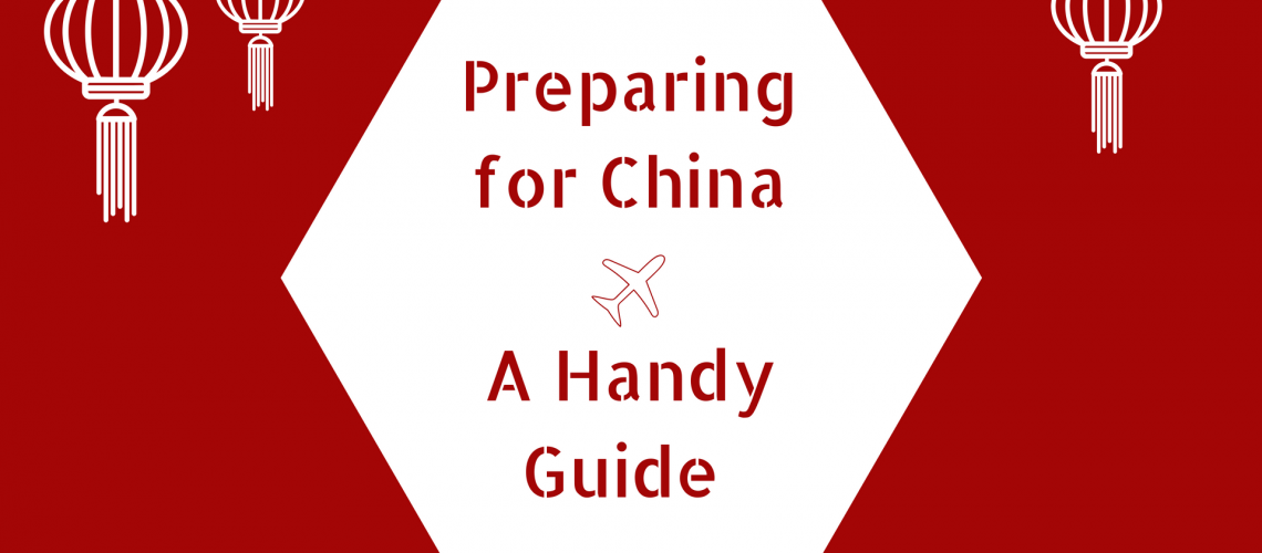 Preparing for China - A Handy Guide